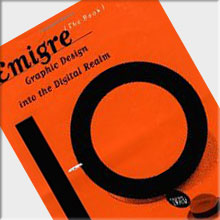 Emigre: Graphic Design into the Digital Realm