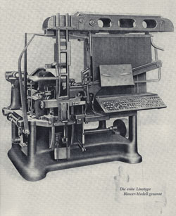 Die erste Linotype Zeilensatzmaschine